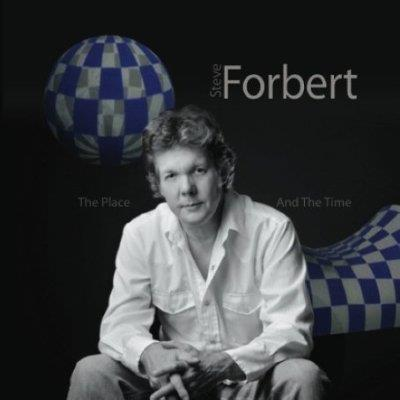 Steve Forbert - The Place And The Time [2009]