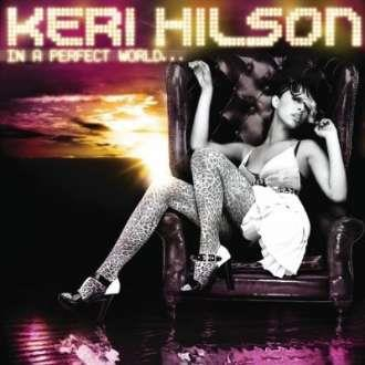 Keri Hilson - In a Perfect World... [2009]